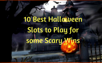 10 Best Halloween Slots to Play for some scary wins