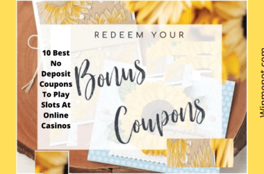 10 Best No Deposit Coupons To Play Slots at Online Casinos
