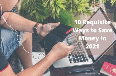 10 Requisite Ways to Save Money in 2021