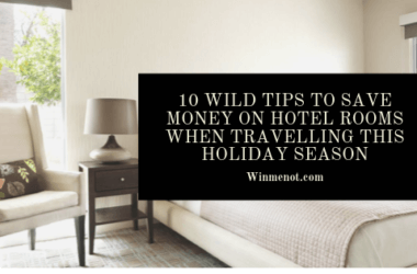 10 Wild Tips To Save Money on Hotel Rooms When Travelling This Holiday Season