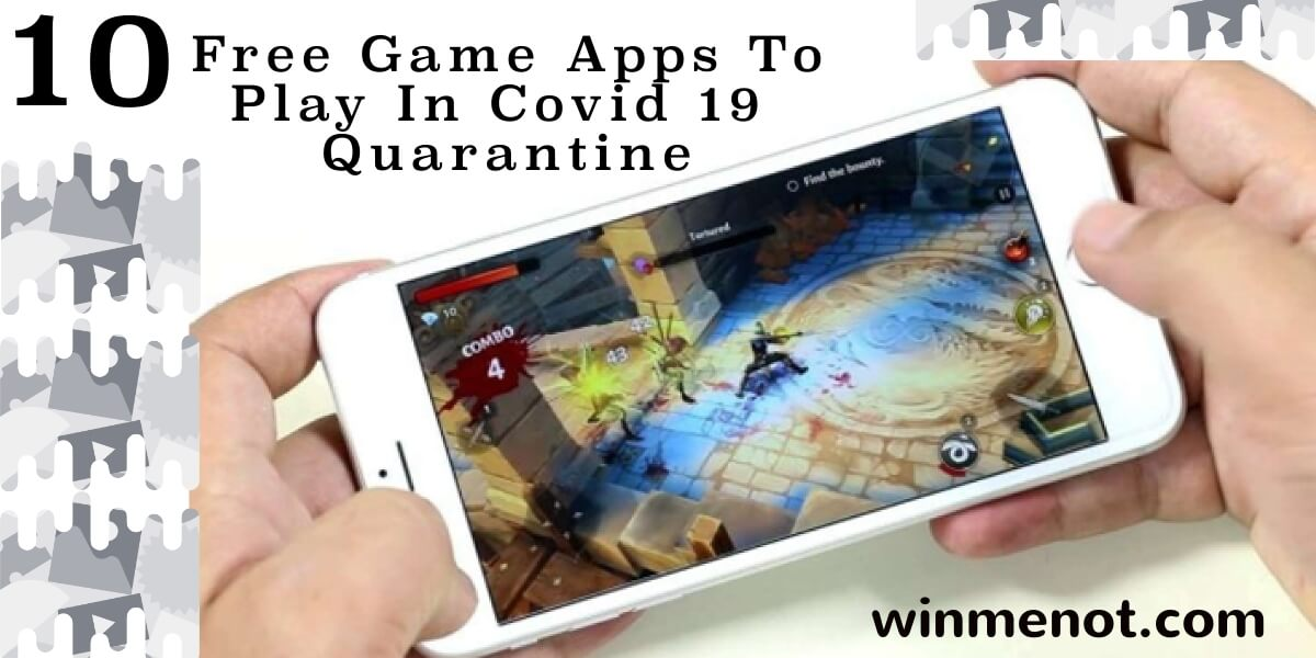 10 free game apps to play in Covid 19 quarantine
