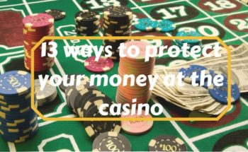 13 ways to protect your money at the casinos
