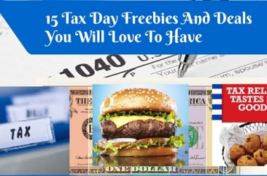 15 Tax Day Freebies And Deals You Will Love To Have