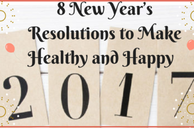 8 New Year's Resolutions to Make Healthy and Happy 2017