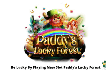 Be Lucky By Playing New Slot Paddy's Lucky Forest