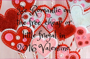 Be Romantic on the free, cheap or little frugal in 2016 Valentine