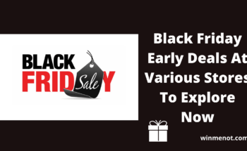 Black Friday Early Deals At Various Stores To Explore Now