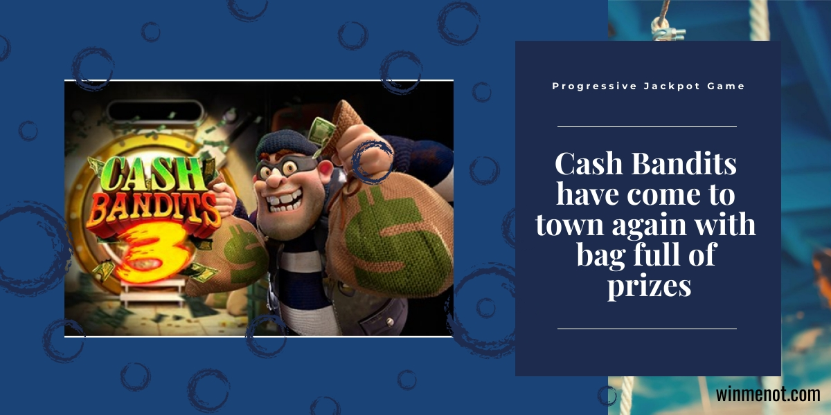 Cash Bandits have come to town again with bag full of prizes