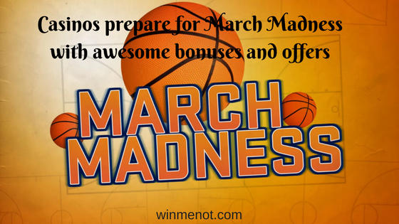 Casinos prepare for March Madness with awesome bonuses and offers