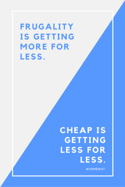 Cheap vs. Frugal
