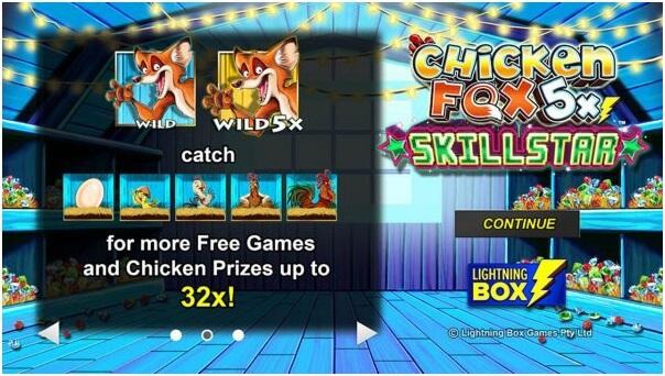 Chicken fox5x skill star- Game Features