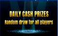 Daily Cash prizes