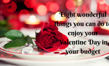 Eight wonderful things you can do to enjoy your Valentine Day in your budget