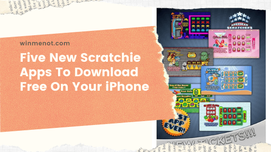 Five New Scratchie Apps to Download Free on Your iPhone