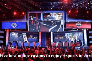 Five best online casinos to enjoy Esports in 2020