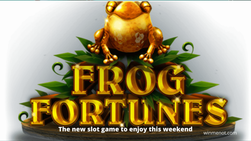 Frog Fortunes- The new slot game to enjoy