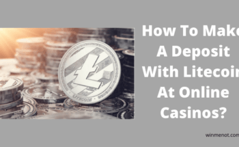How To Make A Deposit With Litecoin At Online Casinos