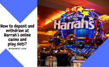 How to deposit and withdraw at Harrah's online casino and play slots_