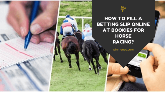 How to fill a betting slip online at bookies for horse racing_