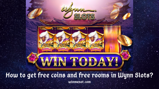 How to get free coins and free rooms in Wynn Slots