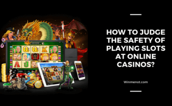 How to judge the safety of playing slots at online casinos