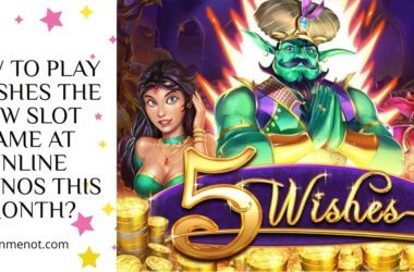 How to play 5 Wishes the new slot game at online casinos this month
