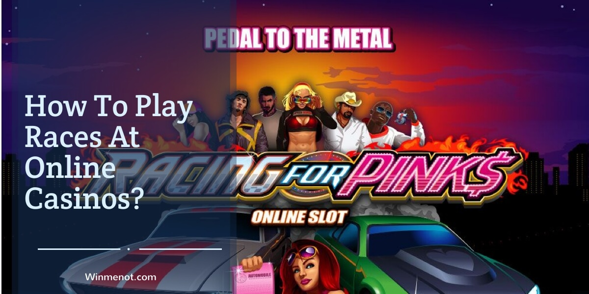 How to play races at online casinos