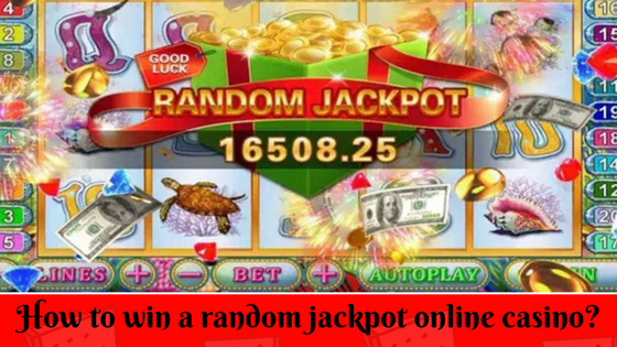How to win a random jackpot online casino