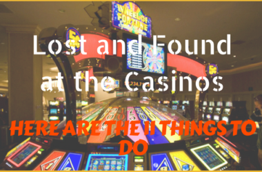 Lost and Found at the Casinos