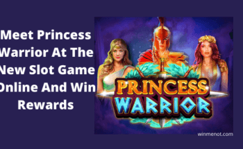 Meet Princess Warrior At The New Slot Game Online And Win Rewards