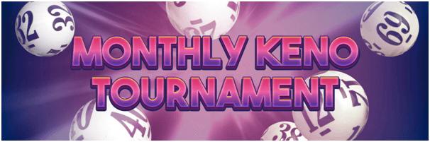 Monthly Keno Tournament