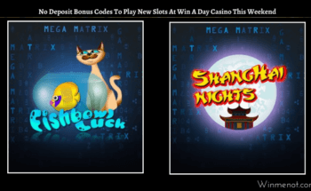No Deposit Bonus Codes to play New Slots At Win A Day Casino This Weekend