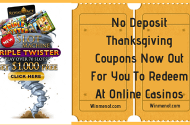 No Deposit Thanksgiving Coupons Now Out For You To Redeem At Online Casinos