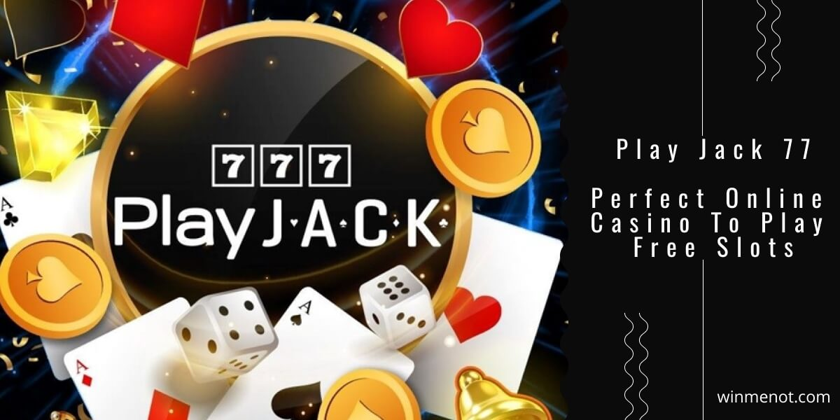 Play Jack 777 – Perfect Online casino to play free slots