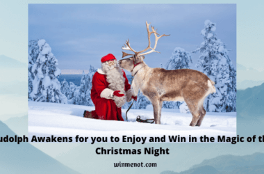 Rudolph Awakens for you to Enjoy and Win in the Magic of the Christmas Night