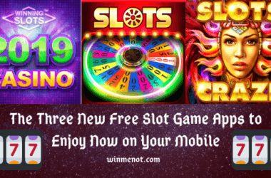 The Three New Free Slot Game Apps to Enjoy Now on Your Mobile
