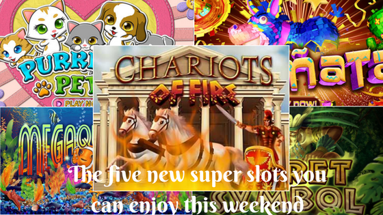 The five new super slots you can enjoy this weekend