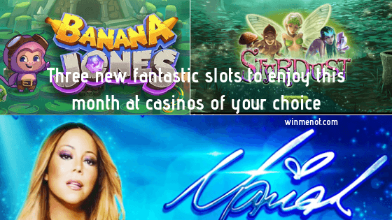 Three new fantastic slots to enjoy this month at casinos of your choice