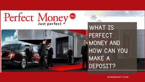 What Is Perfect Money And How Can You Make A Deposit
