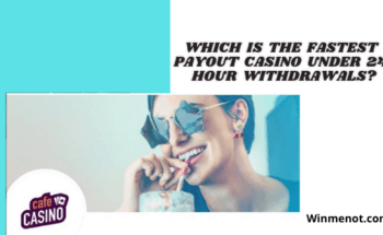 Which is the fastest payout casino under 24 hour withdrawals